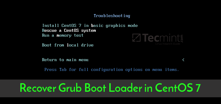 How to Recover or Rescue Corrupted Grub Boot Loader in CentOS 7