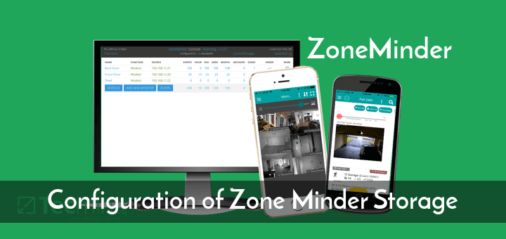 Configuration of Zone Minder Storage