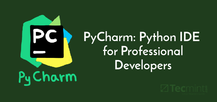 PyCharm: Python IDE for Professional Developers