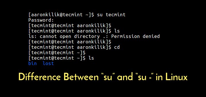 "Difference Between ""su"" and ""su -"" in LinuxDifference Between ""su"" and ""su -"" in Linux"