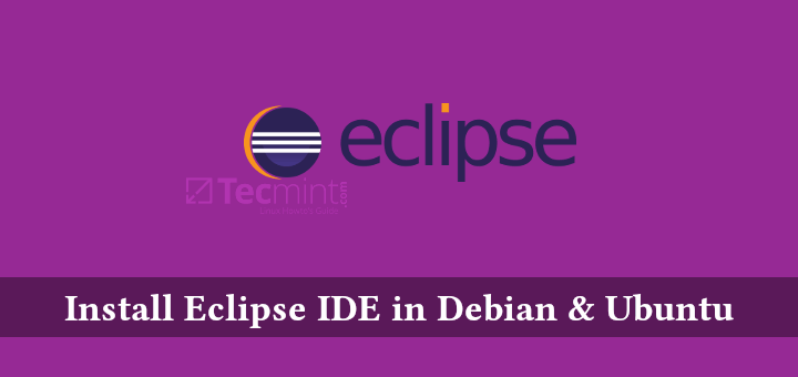Install Eclipse IDE in Ubuntu and Debian