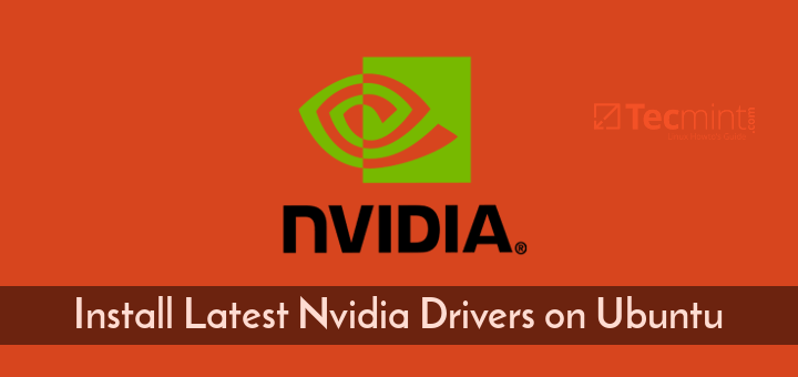 Install Nvidia Drivers on Ubuntu