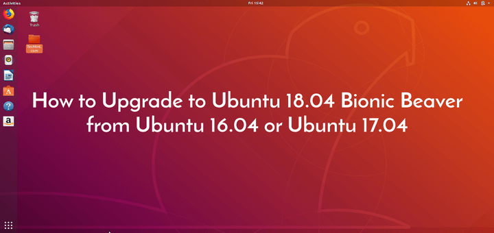 Upgrade to Ubuntu 18.04 Bionic Beaver