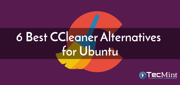 CCleaner Alternatives for Ubuntu Linux