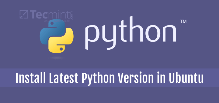 How to Install Python 3 6 in Ubuntu