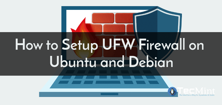 Setup UFW Firewall on Ubuntu and Debian