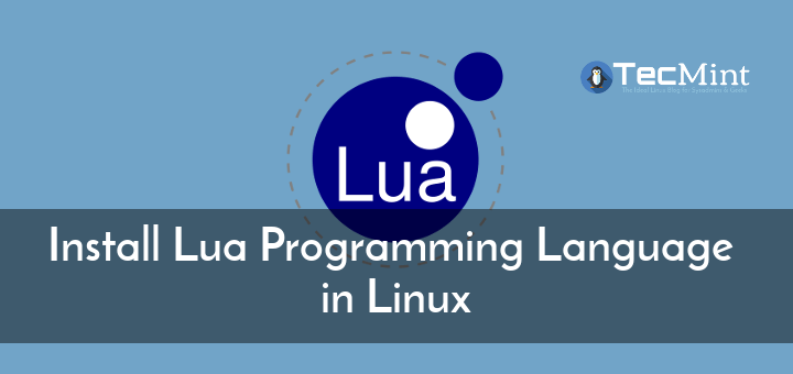 How to Install Lua Scripting Language in Linux