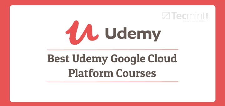 Best Udemy Google Cloud Platform Courses