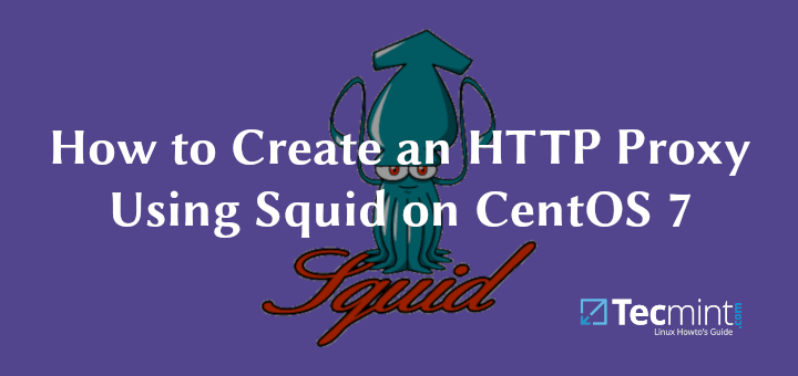 Install Squid HTTP Proxy in CentOS 7