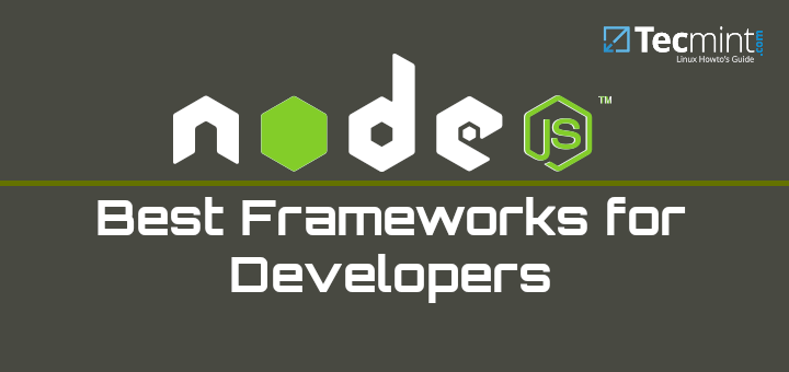 18 Best NodeJS Frameworks for Developers in 2019