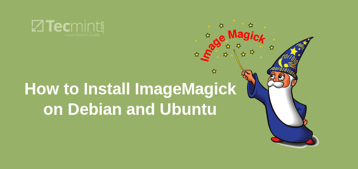 Install ImageMagick 7 on Debian and Ubuntu