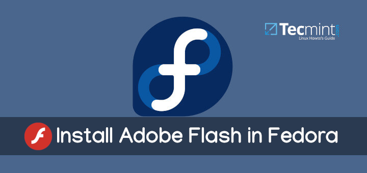 Install Adobe Flash Player in Fedora Linux