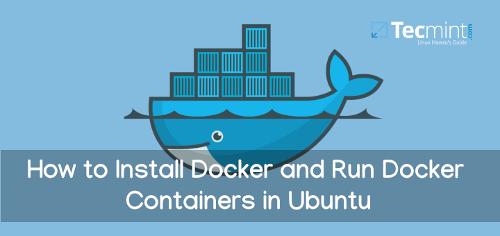 Install Docker and Run Docker Containers in Ubuntu