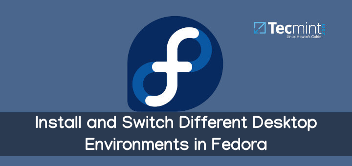 Install and Switch Desktop Environments in Fedora