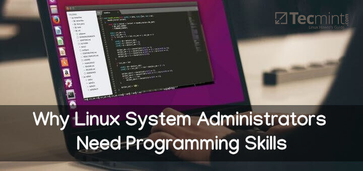 Why Linux System Administrators Need Programming Skills