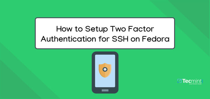 How to Setup Two Factor Authentication for SSH on Fedora