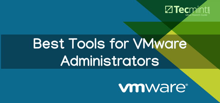 Best Tools for VMware Administrators