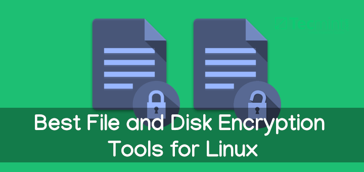 10 Best File and Disk Encryption Tools for Linux