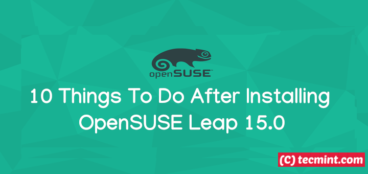 Things To Do After Installing OpenSUSE Leap 15.0
