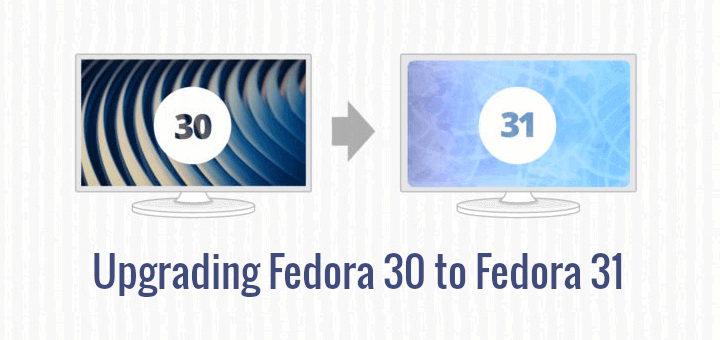 Upgrading Fedora 30 to Fedora 31