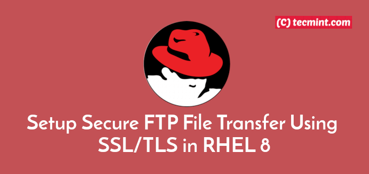 Install Secure FTP Using SSL on RHEL 8