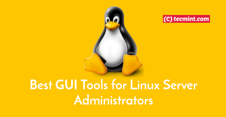 The 10 Top GUI Tools for Linux System Administrators