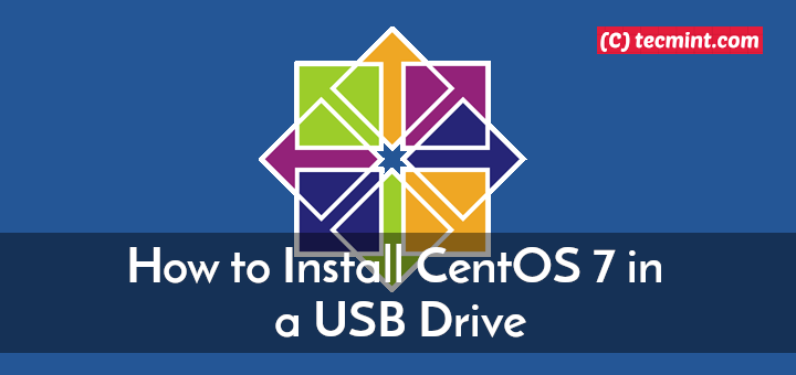 Install CentOS 7 in a USB Drive