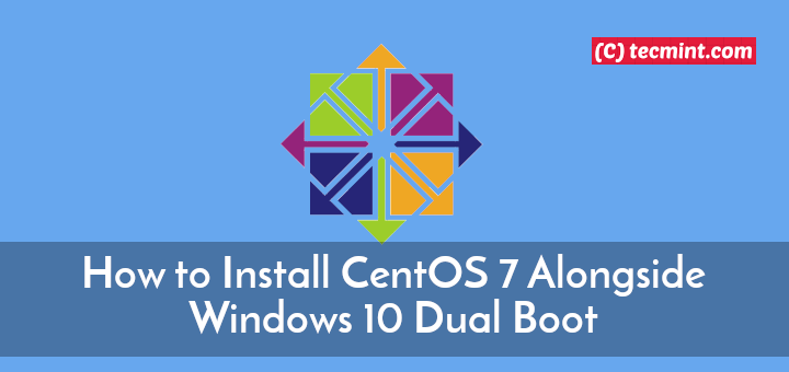 Install CentOS 7 Dual Boot with Windows 10