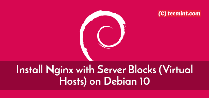 Install Nginx with Server Blocks on Debian 10