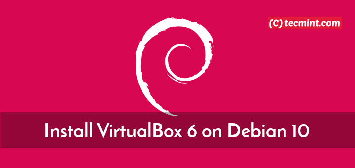 Install VirtualBox 6 on Debian 10