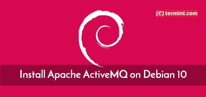 Install Apache ActiveMQ on Debian 10