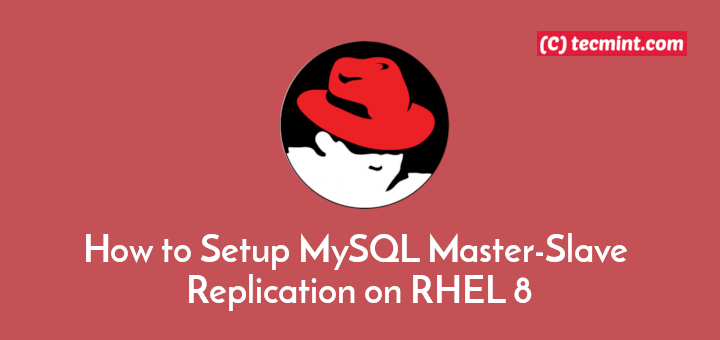 Setup MySQL Master Slave Replication on RHEL 8