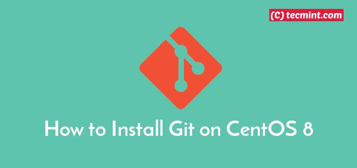 Install Git on CentOS 8