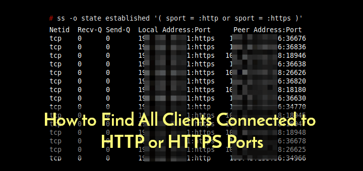 Find Clients Connected to HTTP and HTTPS Ports