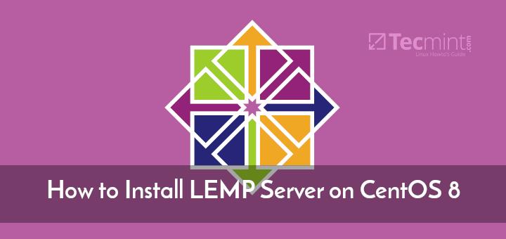 Install LEMP on CentOS 8
