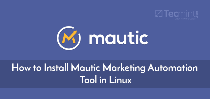 Install Mautic Marketing Automation Tool in Linux