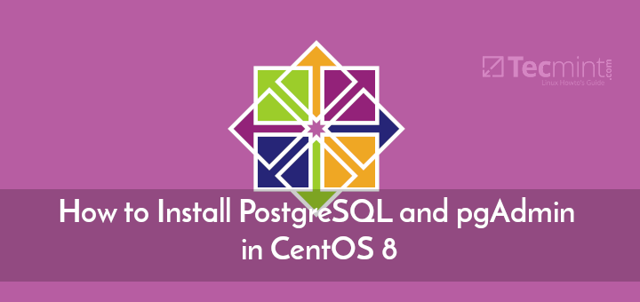 Install PostgreSQL and PgAdmin in CentOS 8