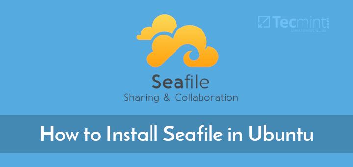 Install Seafile in Ubuntu Linux