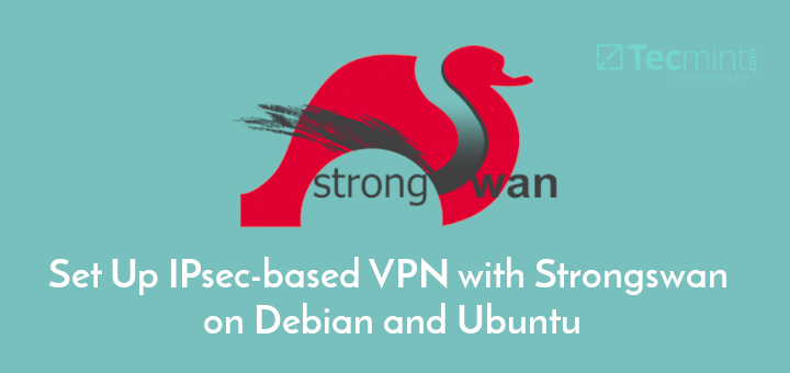 Set Up IPsec-based VPN with Strongswan on Debian and Ubuntu