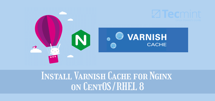 Install Varnish Cache for Nginx on CentOS 8