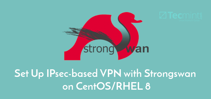 Setup IPsec VPN with Strongswan on CentOS 8