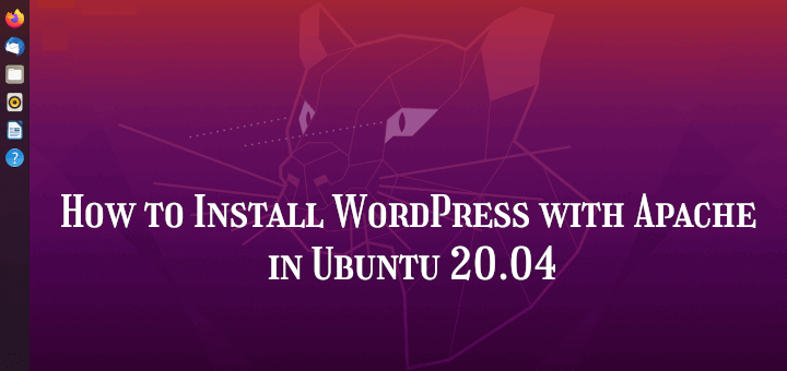 Install WordPress with Apache in Ubuntu 20.04