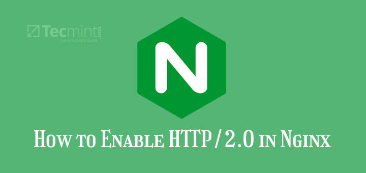 Enable HTTP/2.0 in Nginx