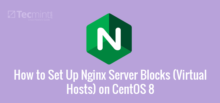 Create Nginx Server Blocks in CentOS