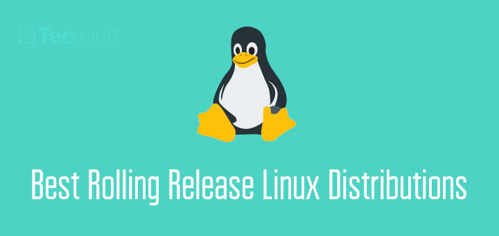 Best Rolling Release Linux Distributions