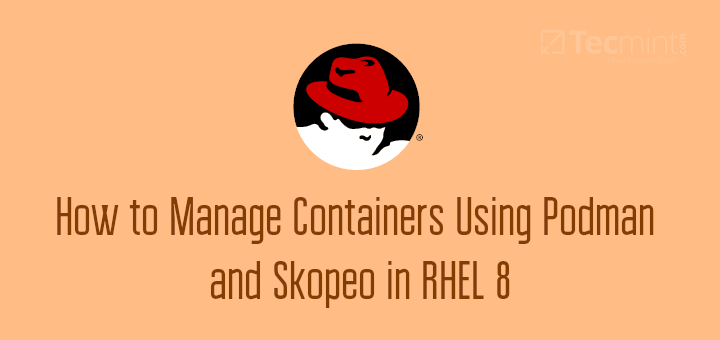 Manage Containers Using Podman in RHEL 8