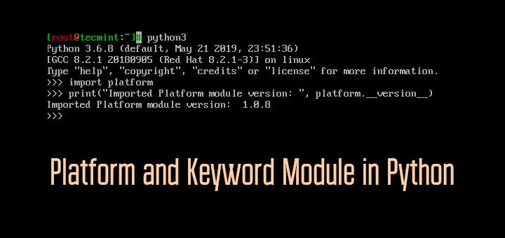 Python Platform and Keyword Module