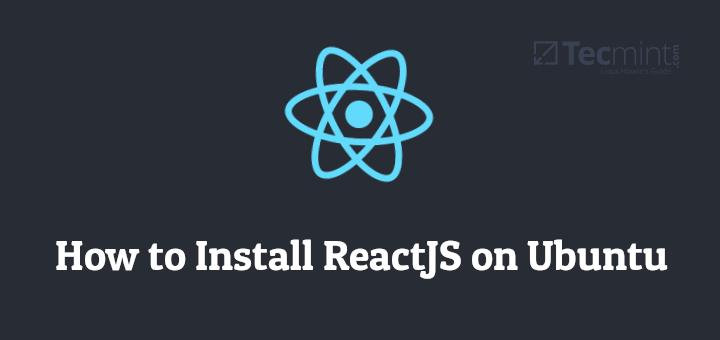 How to Install ReactJS on Ubuntu