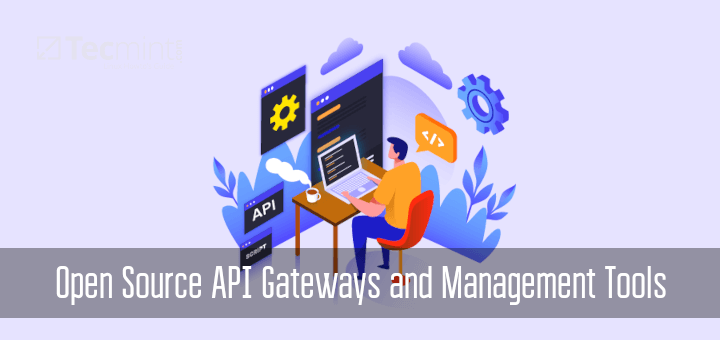 Open Source API Gateways and Management Tools